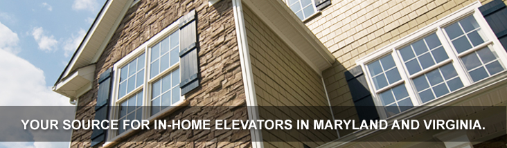 Your Source for in-home elevators in Maryland and Virginia.